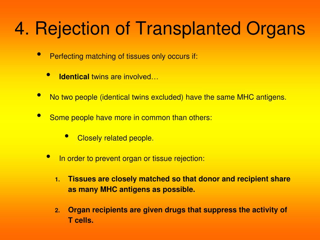 rejection of a transplanted organ is an example of an